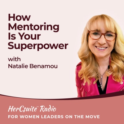How Mentoring is Your Superpower with Host Natalie Benamou