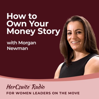 How to Own Your Money Story with Morgan Newman